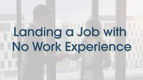 Landing a Job with No Experience